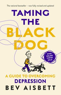 Taming the Black Dog - Revised Edition