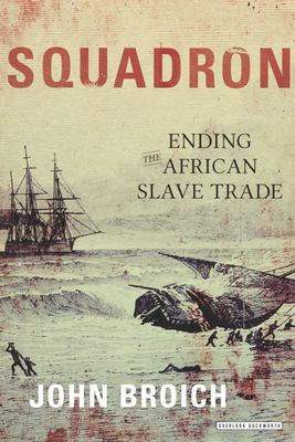 Squadron - Ending the African Slave Trade