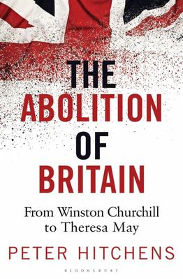 The Abolition of Britain - From Winston Churchill to Princess Diana