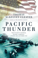 Pacific Thunder - The US Navy's Central Pacific Campaign, August 1943-October 1944