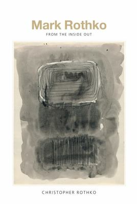 Mark Rothko - From the Inside Out