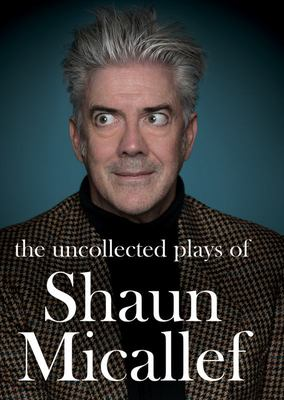 The Uncollected Plays of Shaun Micallef (HB)