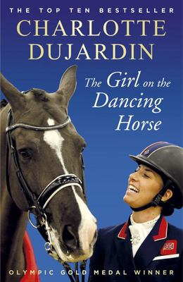 The Girl on the Dancing Horse - Charlotte Dujardin and Valegro