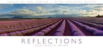 Reflections - Australia Wide - Panoramic Images by Ken Duncan with Inspiring Quotes