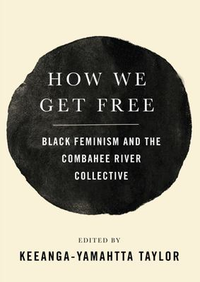 How We Get Free - Black Feminism and the Combahee River Collective