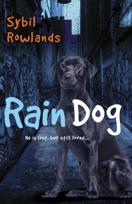 Rain Dog: he Is Lost But Still Loved