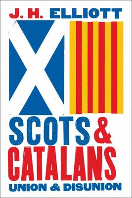 Scots and Catalans - Union and Disunion