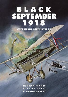 Black September 1918 - WWI's Darkest Month in the Air