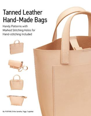 Tanned Leather Hand-Made Bags - Ultimate Techniques