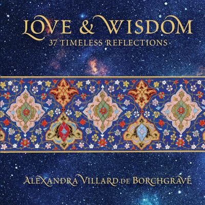 Love and Wisdom - 37 Timeless Reflections