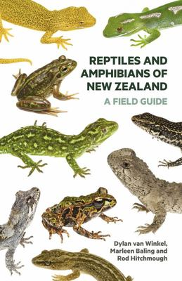 Reptiles and Amphibians of New Zealand: A Field Guide
