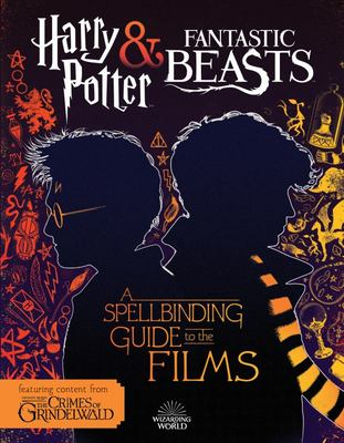 Fantastic Beasts 2: A Spellbinding Guide to the Films of the Wizarding World