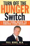 Turn off the Hunger Switch - Reset Your Brain to Change Your Weight