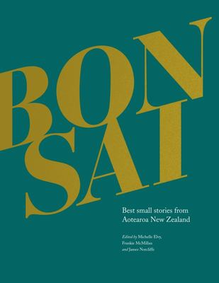 BONSAI : Best small stories from Aotearoa New Zealand