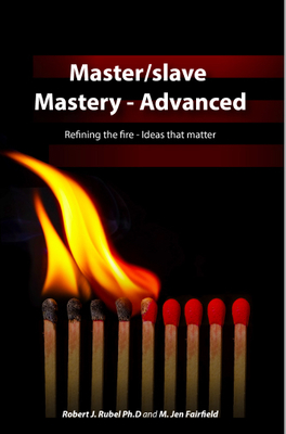 Master/slave Mastery - Advanced - Refining the Fire, Ideas That Matter