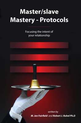 Master/slave Mastery – Protocols - Focusing the intent of your relationship