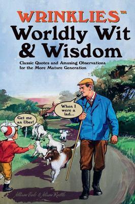 Wrinklies Worldly Wit and Wisdom