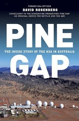 Pine Gap: the inside story of the NSA in Australia