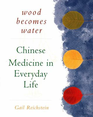 Wood Becomes Water - Chinese Medicine