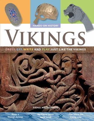 Vikings - Dress, Eat, Write and Play Just Like the Vikings