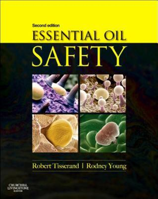 Essential Oil Safety - A Guide for Health Care Professionals