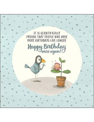 CARD - HAPPY BIRTHDAY - IT IS SCIENTIFICALLY PROVEN