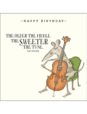 CARD - HAPPY BIRTHDAY - THE OLDER THE FIDDLE