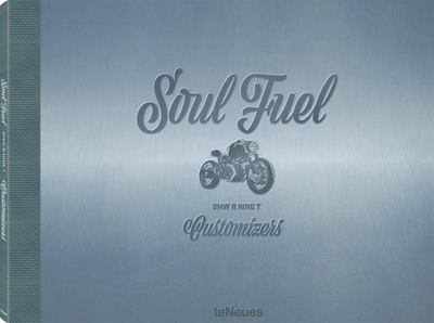 Soul Fuel - Bmw R Nine T Customizers