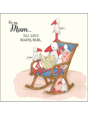 Card - For My Mum All Love Begin Here