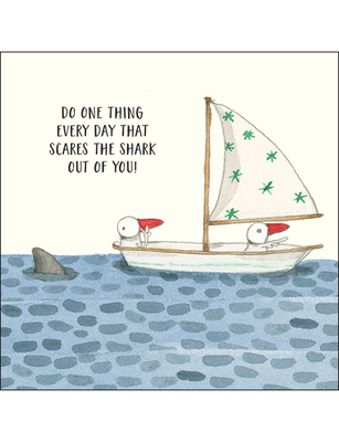 Card - Do One Thing Every Day that Scares the Shark Out of You