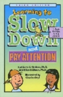Learning to Slow Down and Pay Attention - A Book for Kids about ADHD