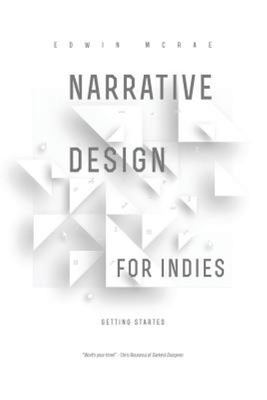 Narrative Design for IndiesGetting Started
