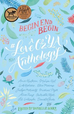 Begin, End, Begin: #LoveOzYA Anthology