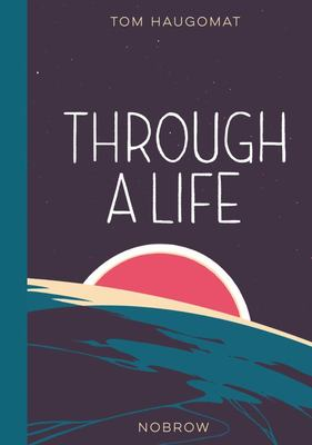 Through A Life - A Novel