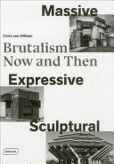 Massive, Expressive, Sculptural:  Brutalism Now and then