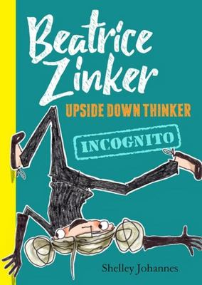 Incognito (Beatrice Zinker Upside Down Thinker #2)