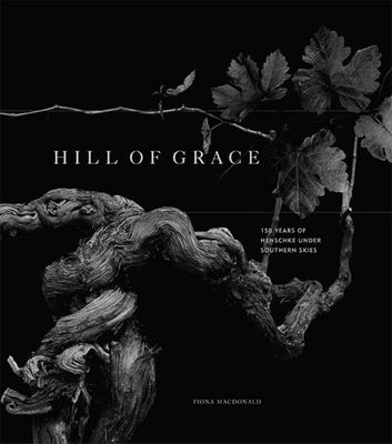 Hill of Grace: Henschke 150 Years in Eden Valley
