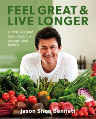 Feel Great and Live Longer