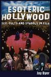 Cults and Symbols in Film Esoteric Hollywood:: Sex