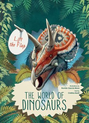 Discover the World of Dinosaurs: Lift-the-Flap