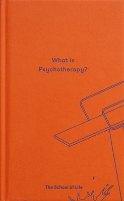 What is Psychotherapy? (The School of Life)