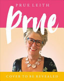 Prue - My Favourite Recipes from a Lifetime of Cooking and Eating