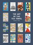 The Art of the Tea Towel - 100 of the Best Designs