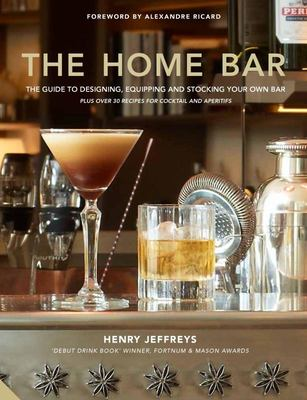 The Home Bar - From Simple Bar Carts to the Ultimate in Home Bar Design and Drinks