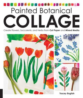 Painted Flower Collage - Create Flowers, Succulents, and Herbs from Cut Paper and Mixed Media