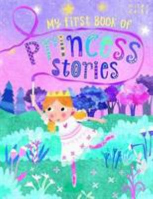 Miles Kelly - My First Book of Princess Stories - 384 Pages