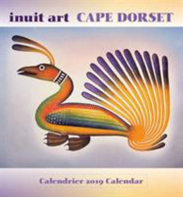 Inuit Art - Cape Dorset 2019 Calendar