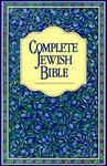 Complete Jewish Bible - An English Version of the Tanakh (Old Testament) and B'rit Hadashah (New Testament)