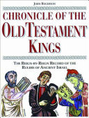 The Chronicle of the Old Testament Kings - The Reign-by-Reign Record of the Rulers of Ancient Israel