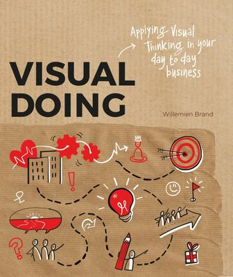 Visual Doing - Applying Visual Thinking in Your Day to Day Business